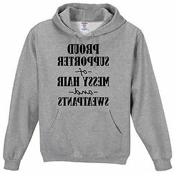 Proud Supporter of Messy Hair and Sweatpants Hoodie, Funny H